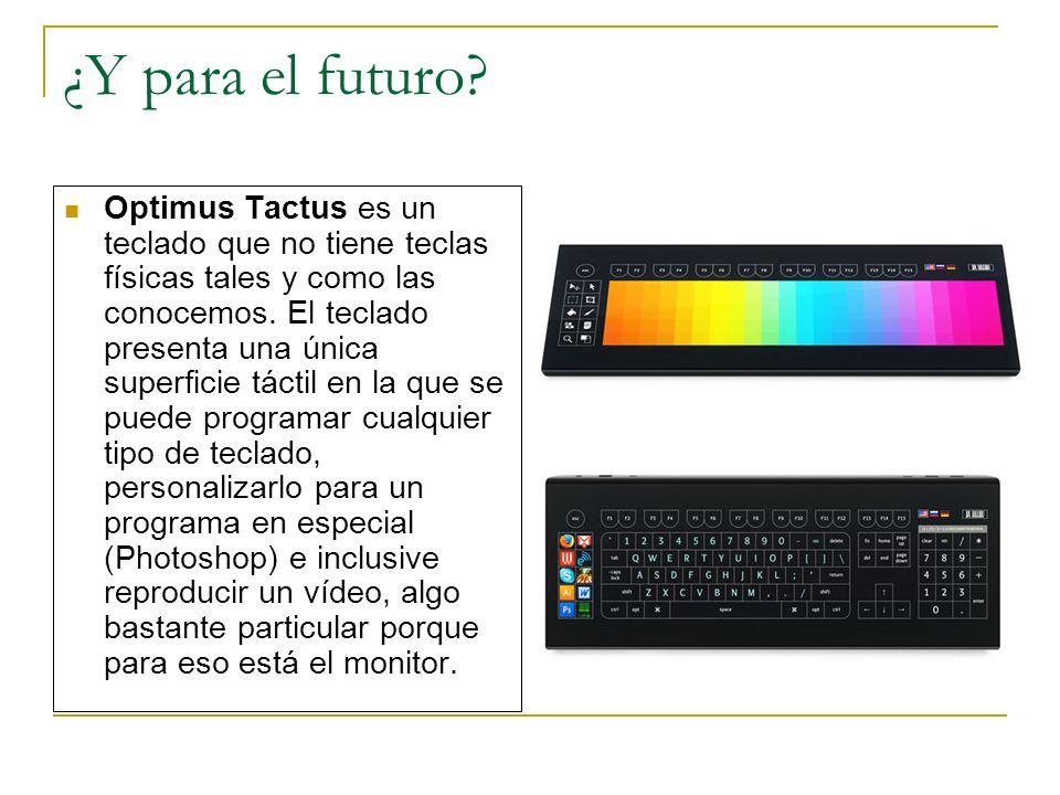 ¿Y para el futuro? Optimus Tactus es un teclado que no tiene teclas físicas tales y como las conocemos. El teclado presenta una única superficie tácti