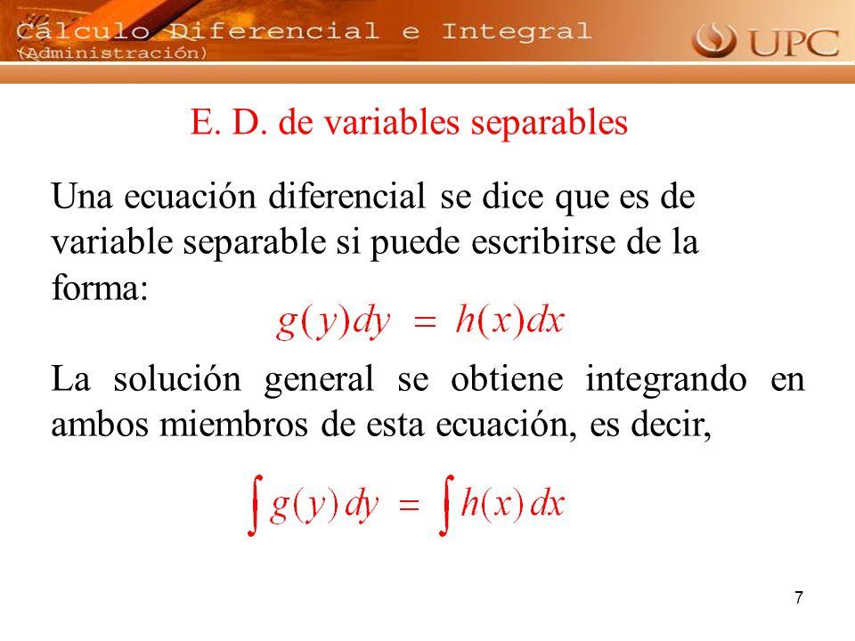 8 Halle la solución general de las ecuaciones diferenciales: Ejemplo a. b. c. d.