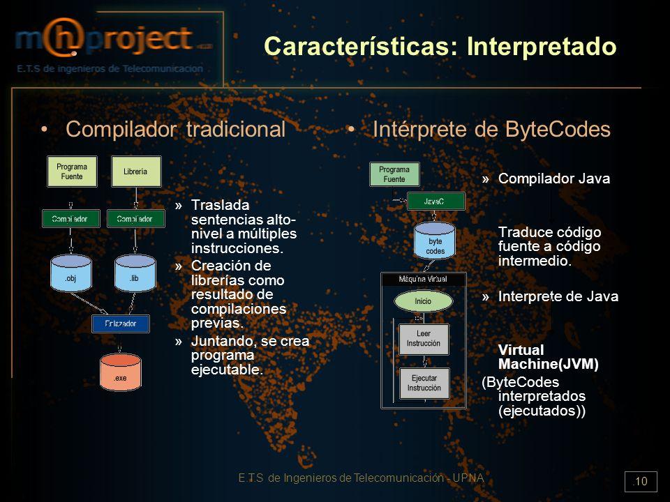 E.T.S de Ingenieros de Telecomunicación - UPNA.10 Características: Interpretado Compilador tradicional »Traslada sentencias alto- nivel a múltiples in