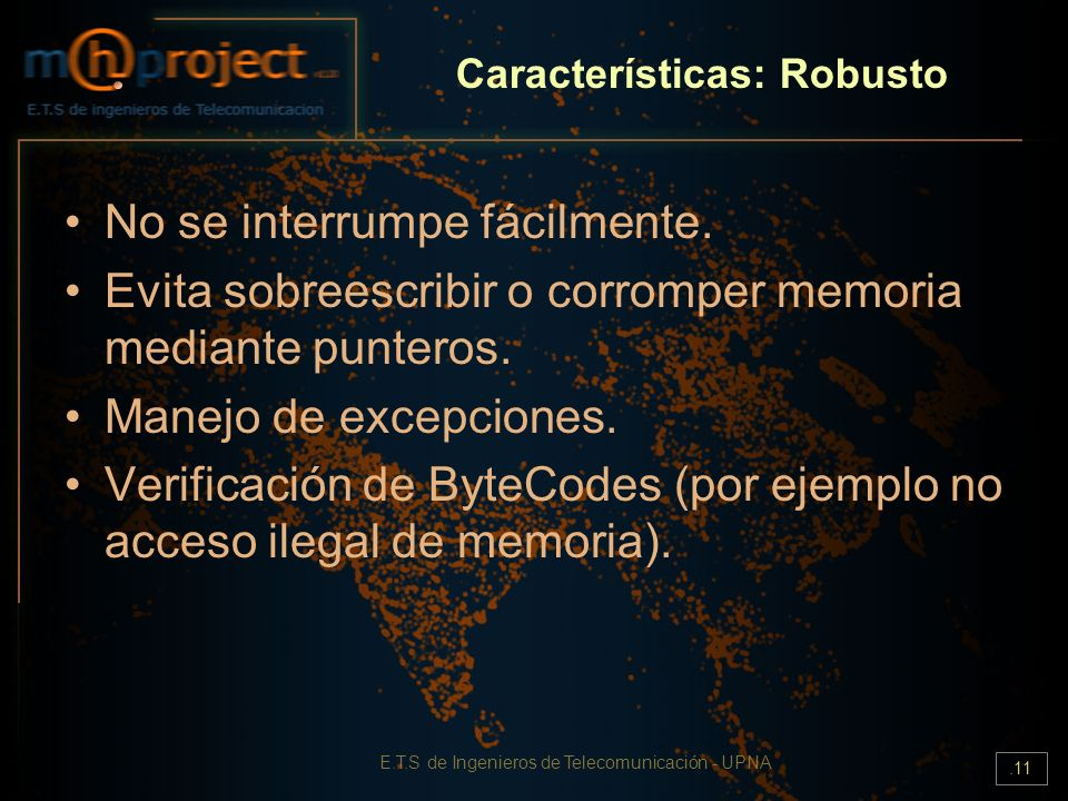 E.T.S de Ingenieros de Telecomunicación - UPNA.11 Características: Robusto No se interrumpe fácilmente. Evita sobreescribir o corromper memoria median
