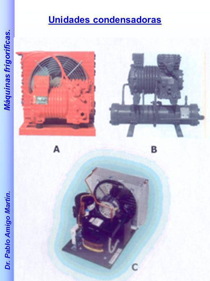 Dr. Pablo Amigo Martín. Máquinas frigoríficas. Unidades condensadoras
