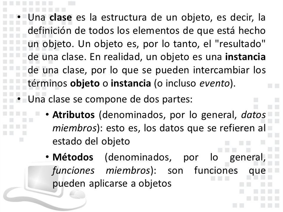 Una clase es la estructura de un objeto, es decir, la definición de todos los elementos de que está hecho un objeto. Un objeto es, por lo tanto, el