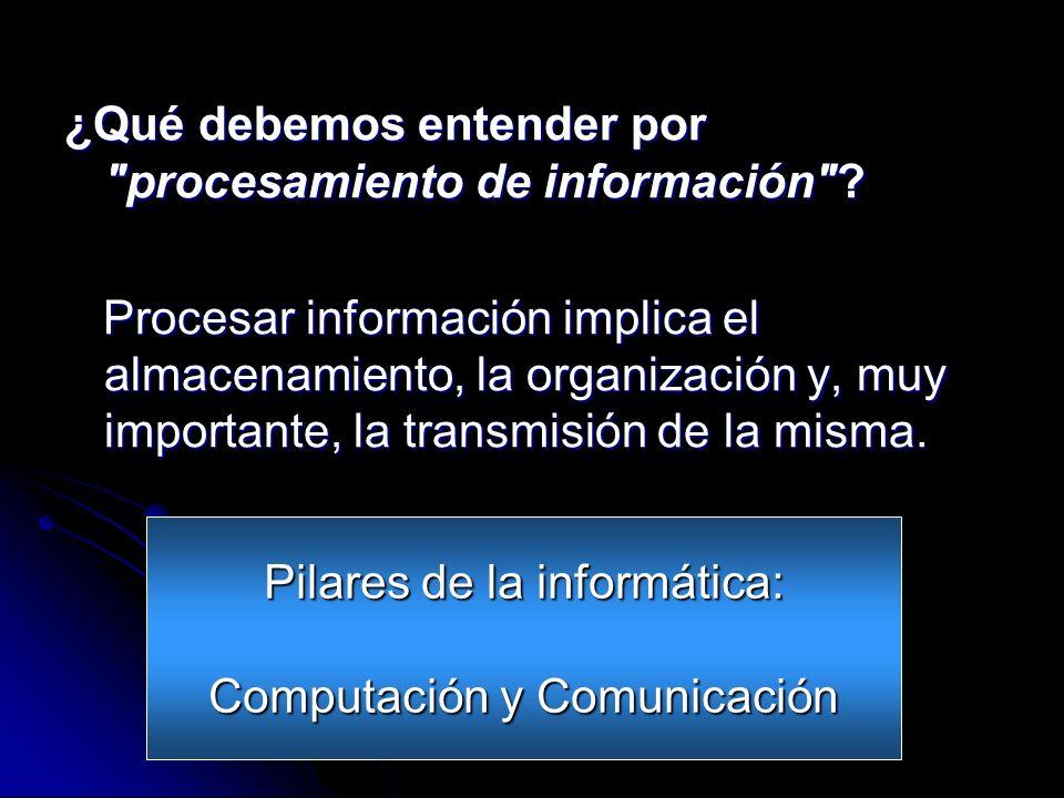 ¿Qué debemos entender por procesamiento de información .