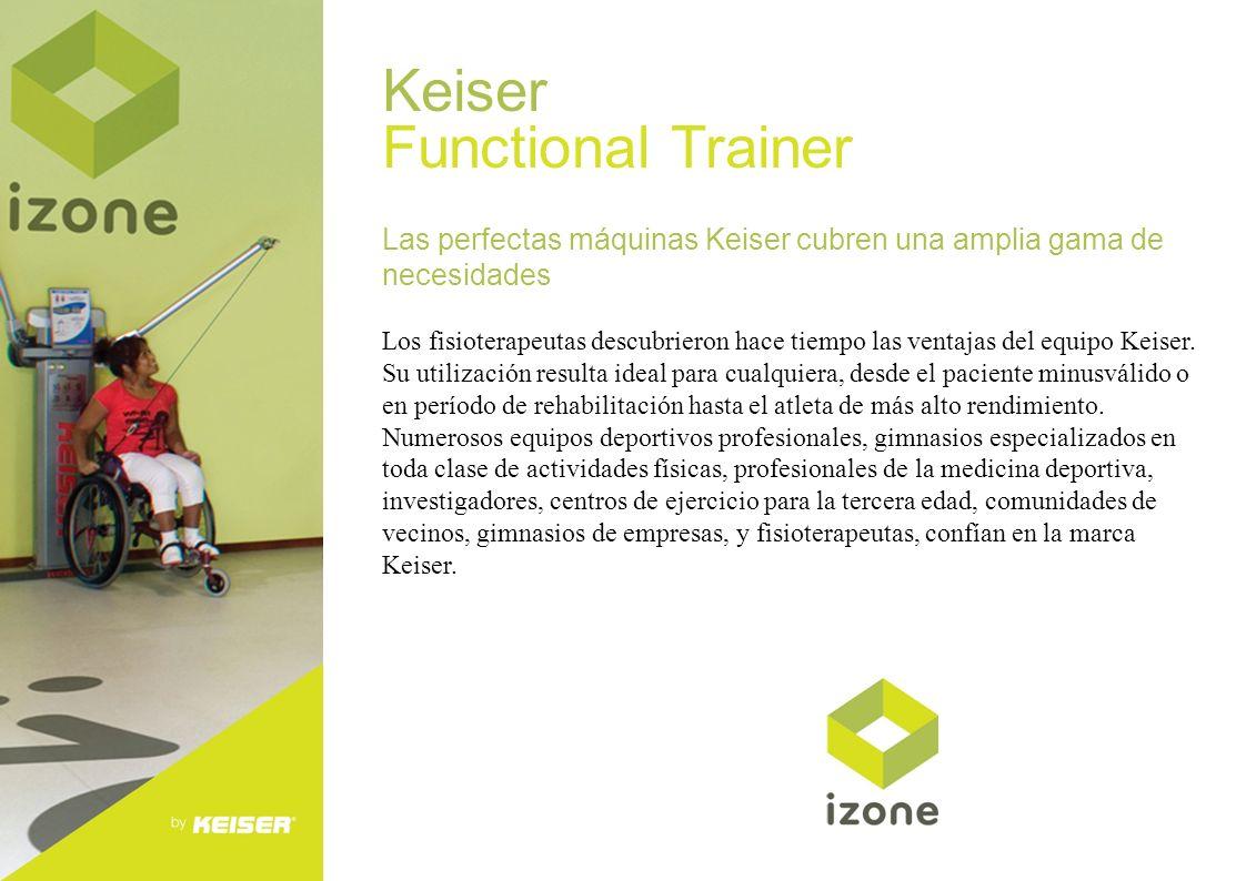 Keiser Functional Trainer Las perfectas máquinas Keiser cubren una amplia gama de necesidades Los fisioterapeutas descubrieron hace tiempo las ventaja