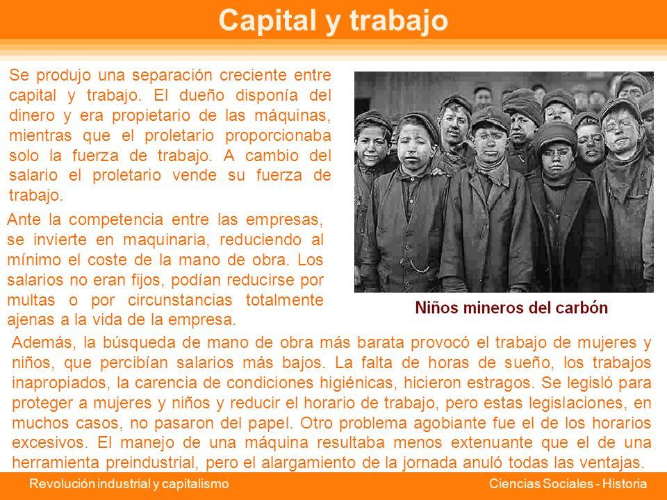 Revolución industrial y capitalismo Ciencias Sociales - Historia El capital A fines del XVII había nacido el Banco de Londres y, a su sombra, multitud de pequeños bancos de actividad local y regional.