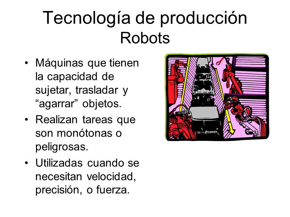 Máquinas que tienen la capacidad de sujetar, trasladar y agarrar objetos. Realizan tareas que son monótonas o peligrosas. Utilizadas cuando se necesit