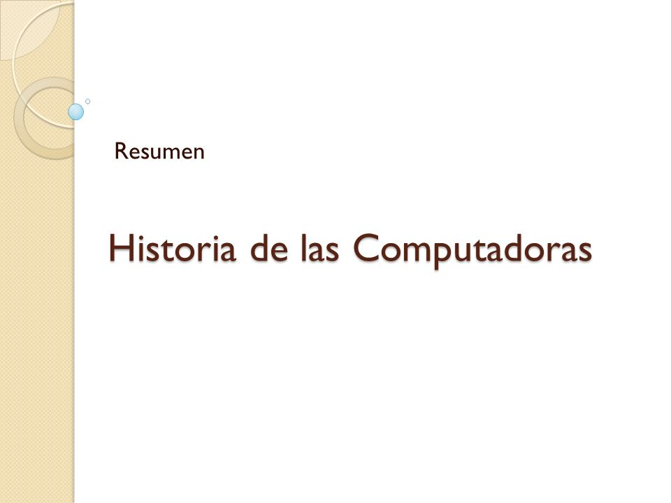 Historia de las Computadoras Resumen