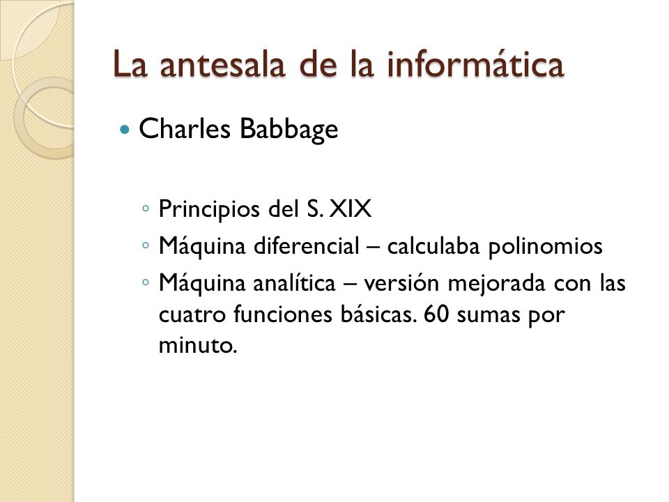 Procesamiento La manera en que los datos son convertidos a información.