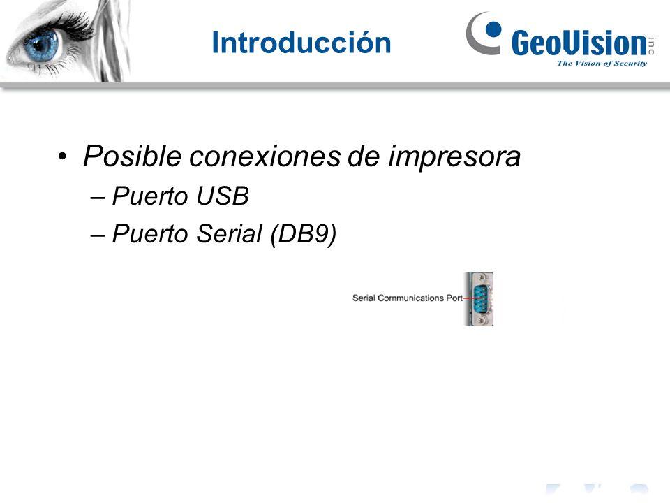 Introducción Posible conexiones de impresora –Puerto USB –Puerto Serial (DB9)