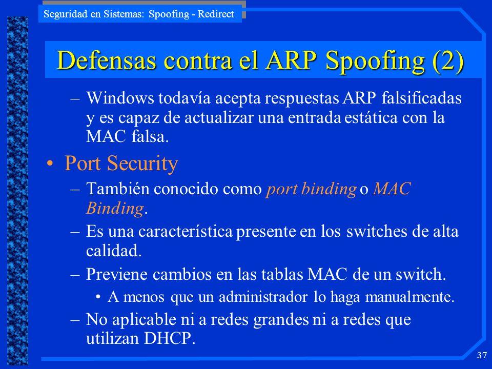 Seguridad en Sistemas: Spoofing - Redirect 37 –Windows todavía acepta respuestas ARP falsificadas y es capaz de actualizar una entrada estática con la