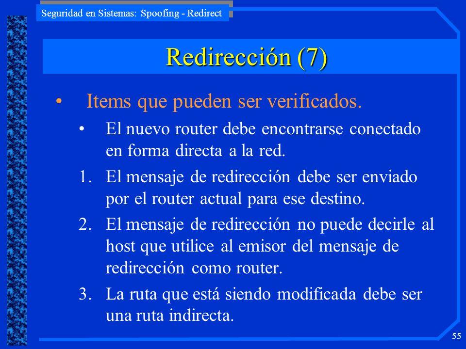Seguridad en Sistemas: Spoofing - Redirect 55 Items que pueden ser verificados. El nuevo router debe encontrarse conectado en forma directa a la red.