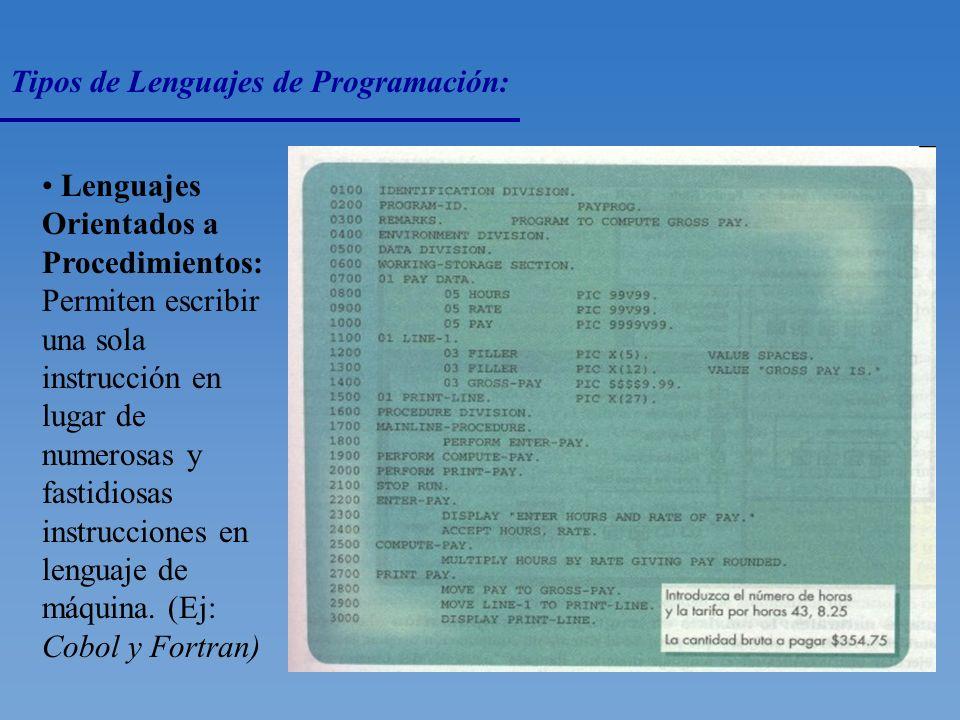Tipos de Lenguajes de Programación: Lenguaje de Máquina: Se construyen sobre la base de secuencias de ceros y unos para significar los caracteres que