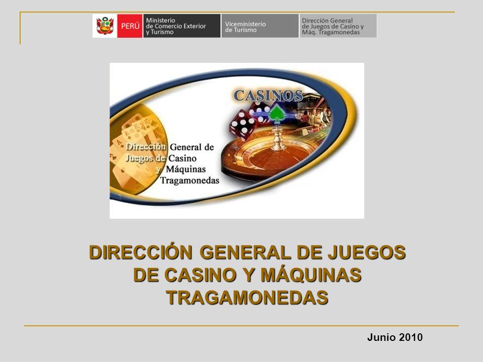 DIRECCIÓN GENERAL DE JUEGOS DE CASINO Y MÁQUINAS TRAGAMONEDAS Junio 2010