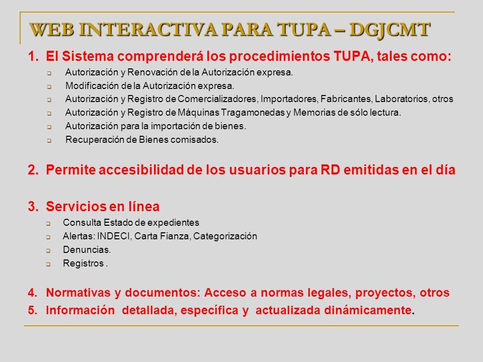 WEB INTERACTIVA PARA TUPA – DGJCMT 1.El Sistema comprenderá los procedimientos TUPA, tales como: Autorización y Renovación de la Autorización expresa.