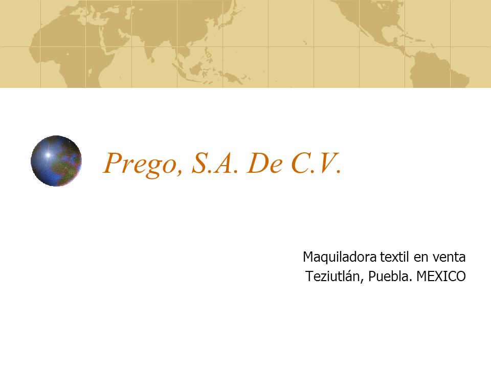 Prego, S.A. De C.V. Maquiladora textil en venta Teziutlán, Puebla. MEXICO