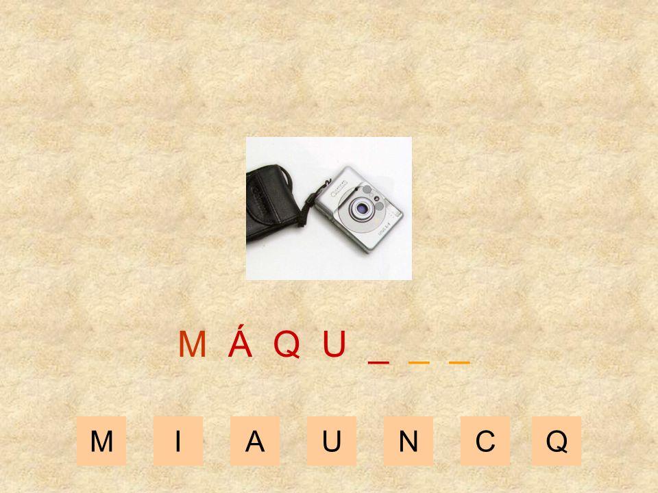 MIAUNCQ M Á Q _ _ _ _