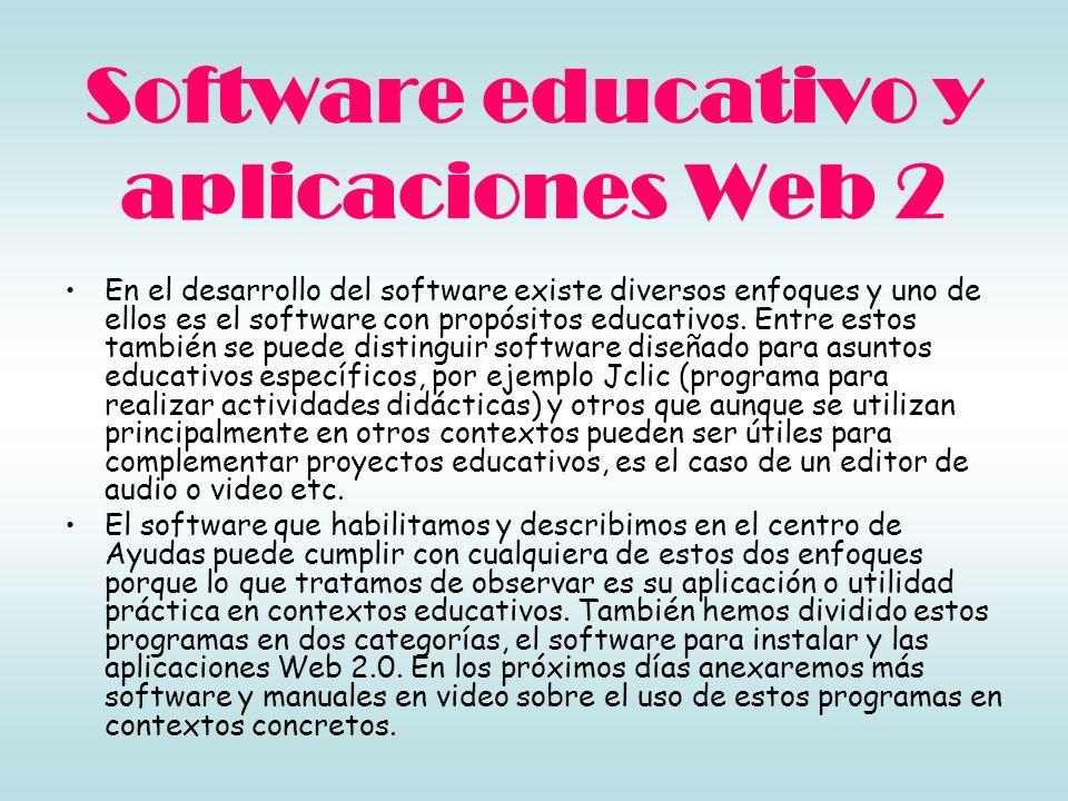 Software educativo y aplicaciones Web 2 En el desarrollo del software existe diversos enfoques y uno de ellos es el software con propósitos educativos.