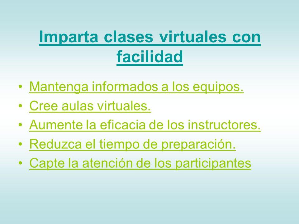 Imparta clases virtuales con facilidad Mantenga informados a los equipos.