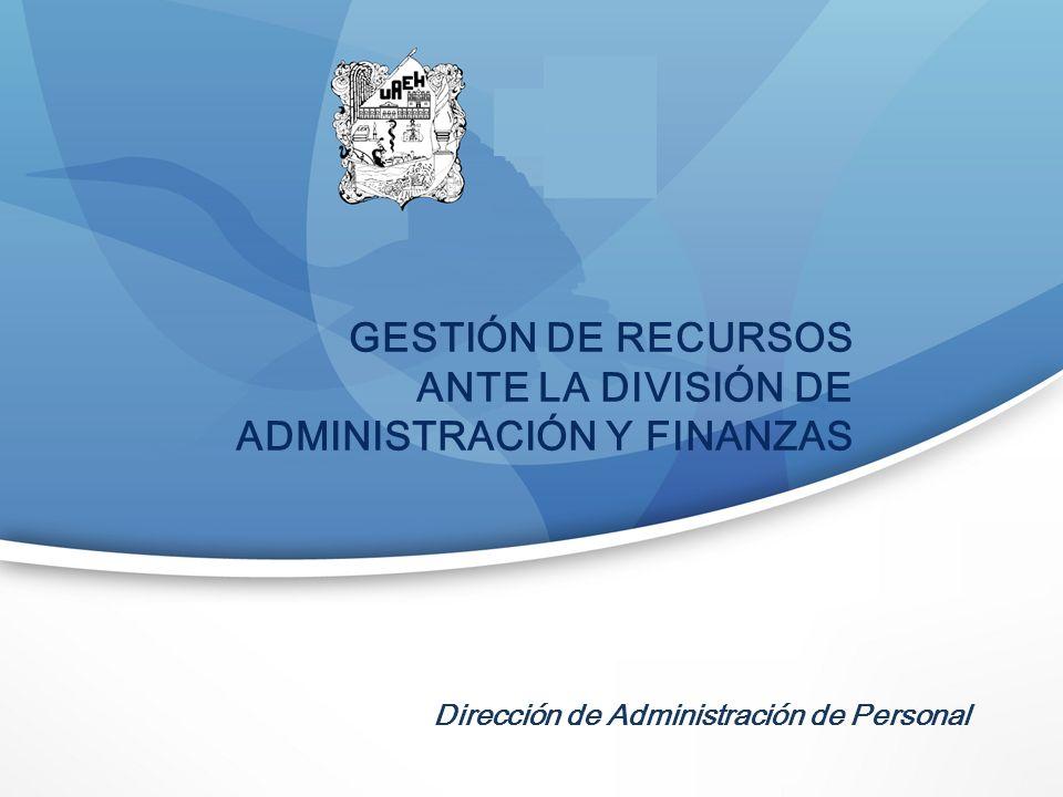 Dirección de Administración de Personal GESTIÓN DE RECURSOS ANTE LA DIVISIÓN DE ADMINISTRACIÓN Y FINANZAS