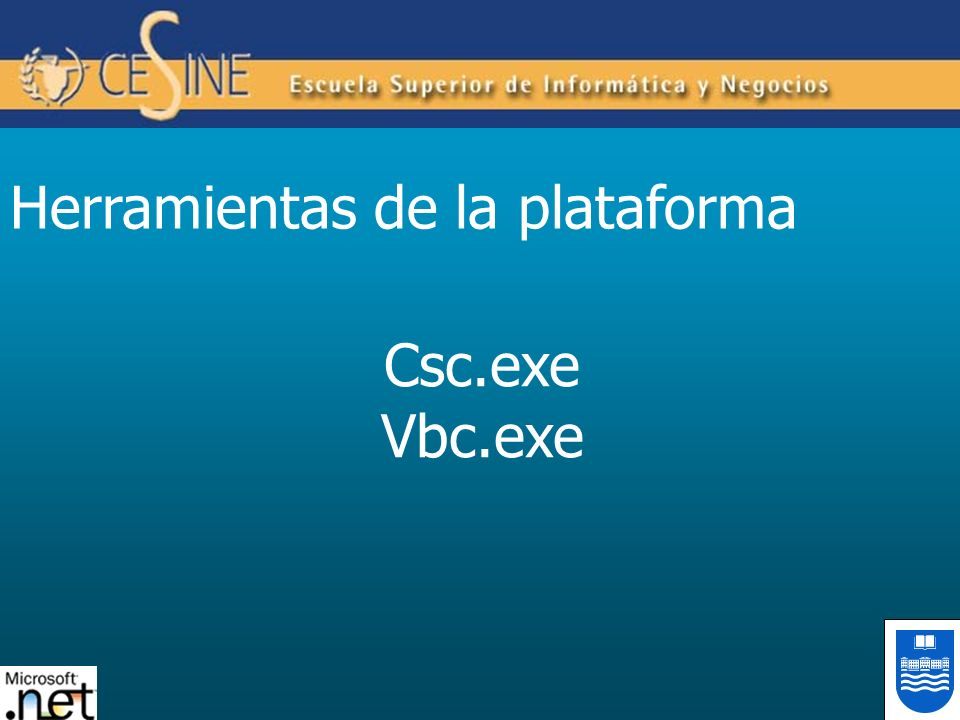 Herramientas de la plataforma Csc.exe Vbc.exe