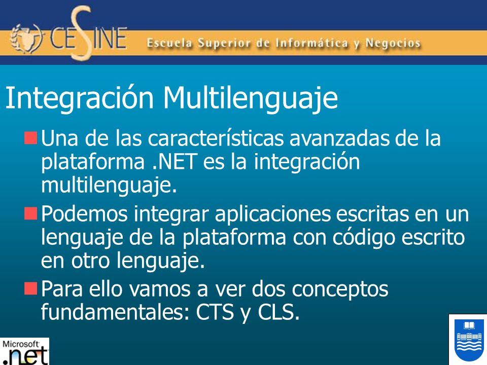 Integración Multilenguaje Una de las características avanzadas de la plataforma.NET es la integración multilenguaje. Podemos integrar aplicaciones esc