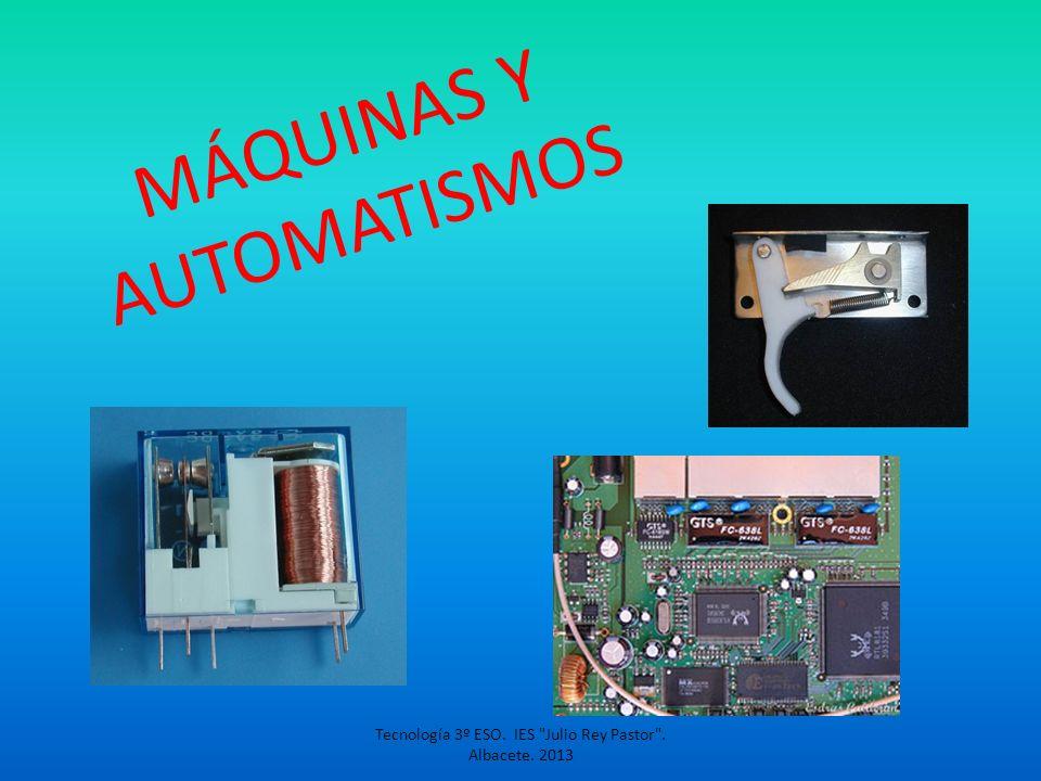 MÁQUINAS Y AUTOMATISMOS Tecnología 3º ESO. IES