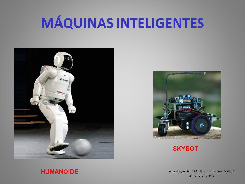 MÁQUINAS INTELIGENTES SKYBOT HUMANOIDE Tecnología 3º ESO. IES