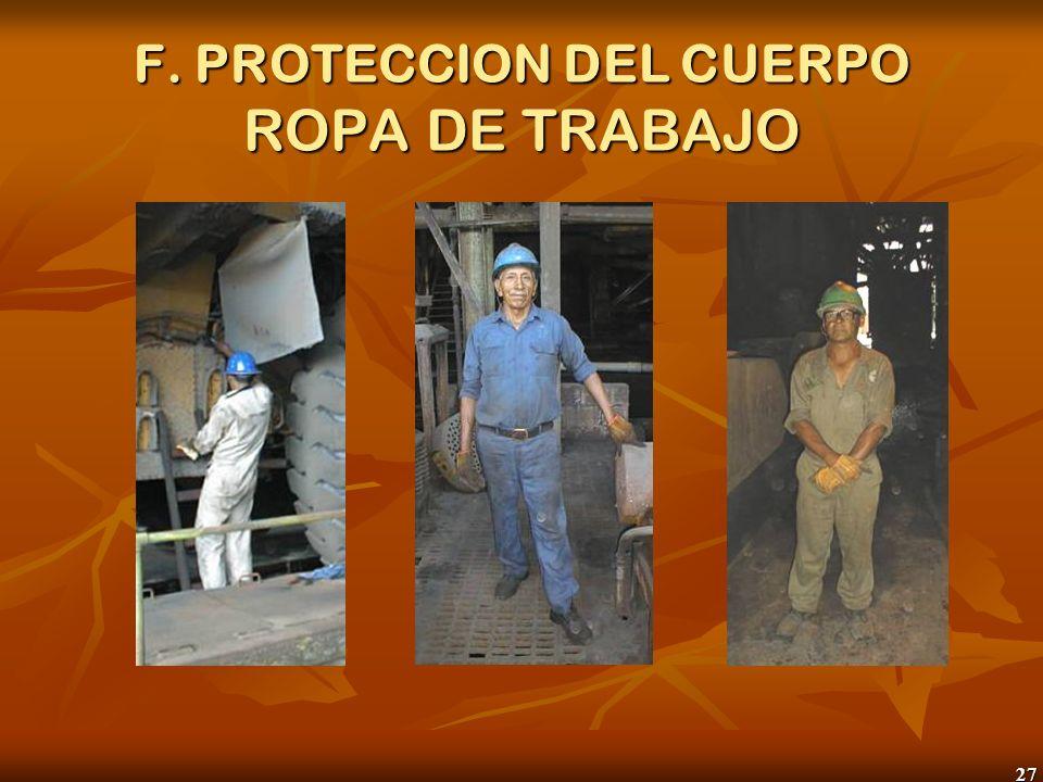27 F. PROTECCION DEL CUERPO ROPA DE TRABAJO