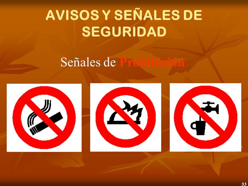 33 AVISOS Y SEÑALES DE SEGURIDAD Señales de Prohibición