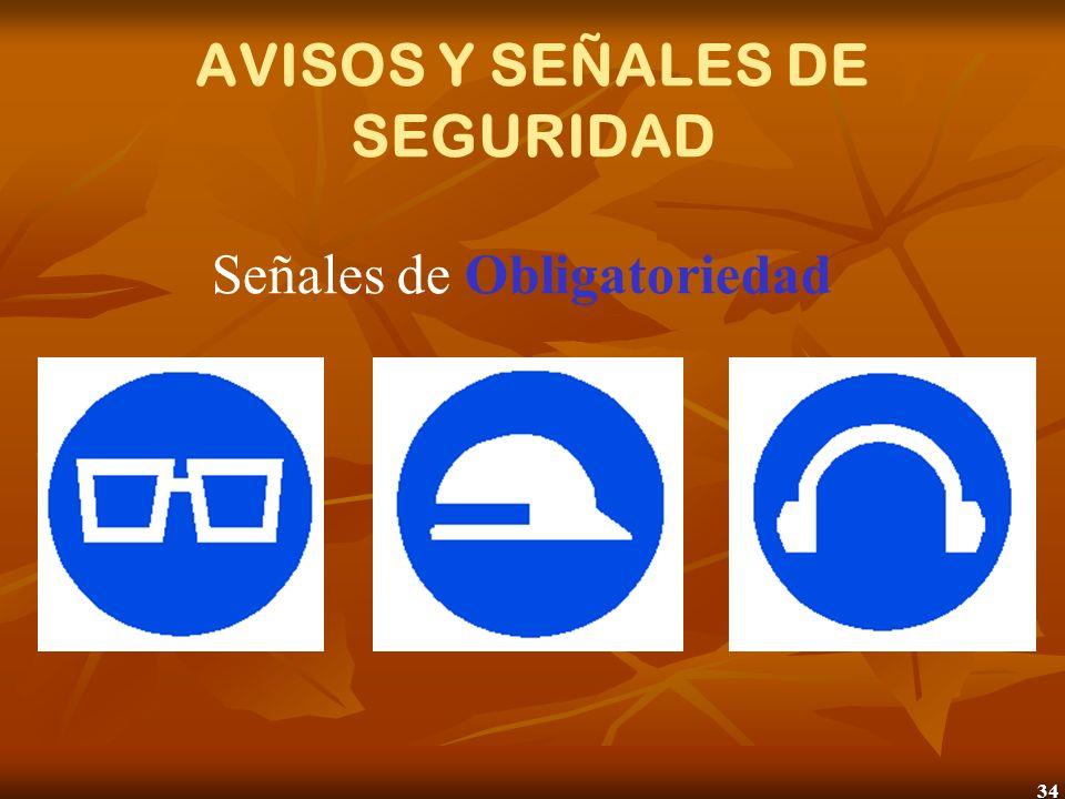 34 AVISOS Y SEÑALES DE SEGURIDAD Señales de Obligatoriedad