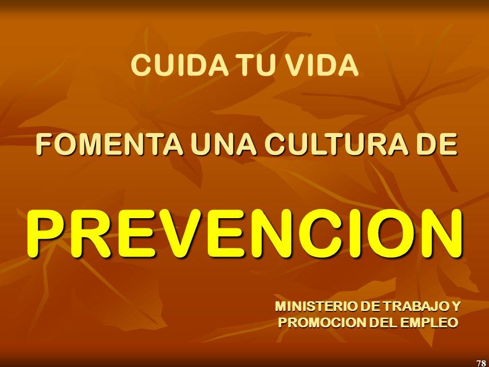 78 CUIDA TU VIDA FOMENTA UNA CULTURA DE MINISTERIO DE TRABAJO Y PROMOCION DEL EMPLEO PREVENCION