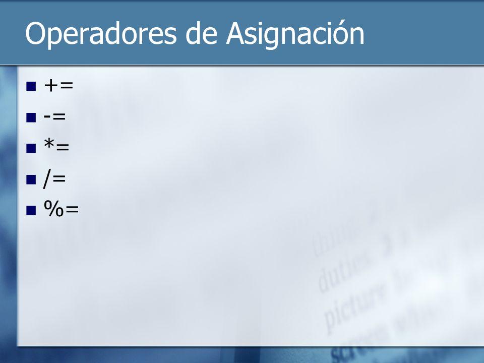 Operadores de Asignación += -= *= /= %=