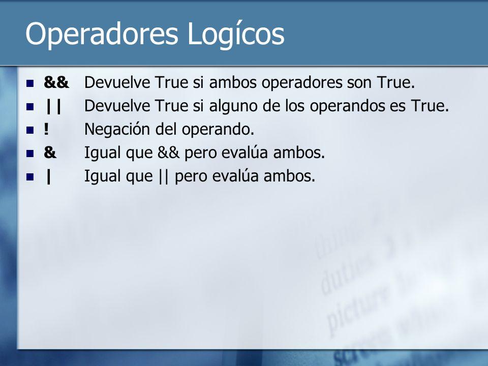 Operadores Logícos && Devuelve True si ambos operadores son True.