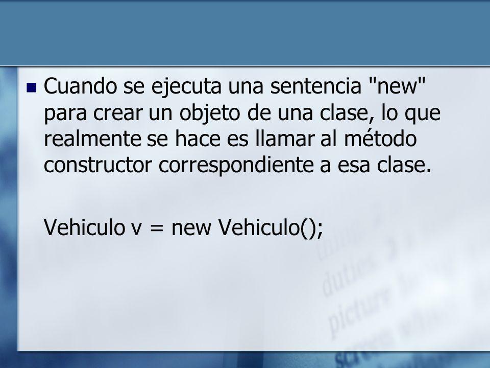 Cuando se ejecuta una sentencia new para crear un objeto de una clase, lo que realmente se hace es llamar al método constructor correspondiente a esa clase.