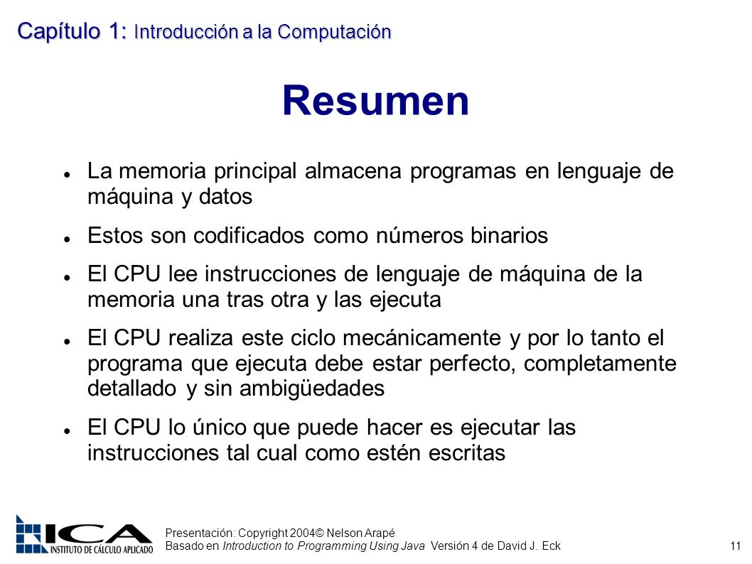 11 Presentación: Copyright 2004© Nelson Arapé Basado en Introduction to Programming Using Java Versión 4 de David J.