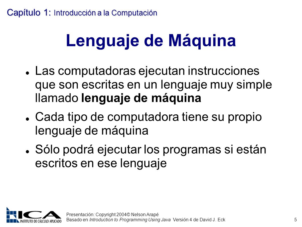 5 Presentación: Copyright 2004© Nelson Arapé Basado en Introduction to Programming Using Java Versión 4 de David J.