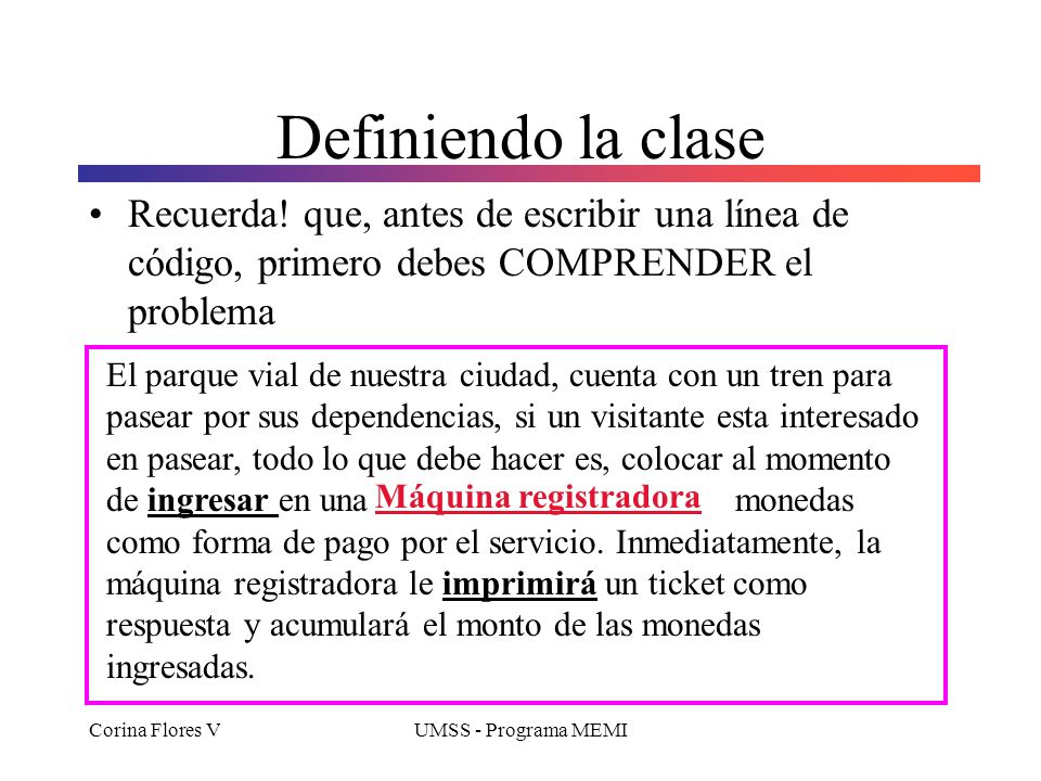 Corina Flores VUMSS - Programa MEMI Definiendo la clase Recuerda.