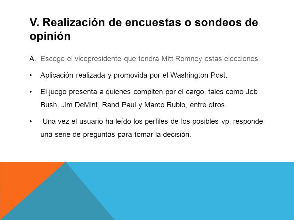 V. Realización de encuestas o sondeos de opinión A.Escoge el vicepresidente que tendrá Mitt Romney estas eleccionesEscoge el vicepresidente que tendrá