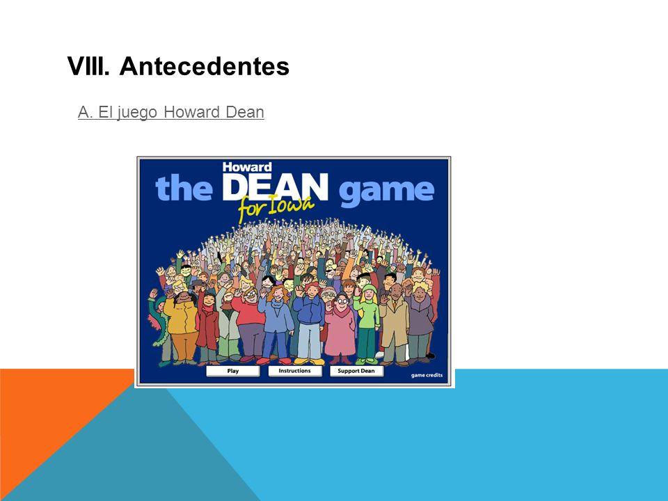 VIII. Antecedentes A. El juego Howard Dean