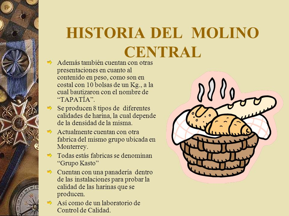 HISTORIA DEL MOLINO CENTRAL MISION: Alcanzar los más altos estándares de producción de harina para la familia mexicana.