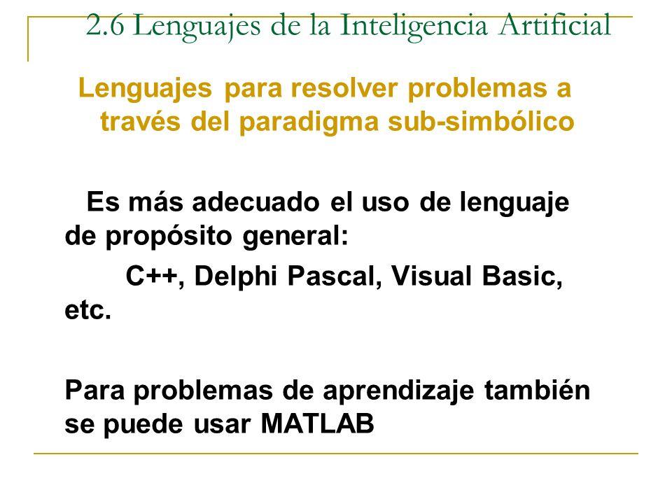 Lenguajes más conocidos: IPLlenguaje de procesamiento de información, 1960 orientado a listas, Newel 1960 LISPlenguaje orientado al procesamiento de l