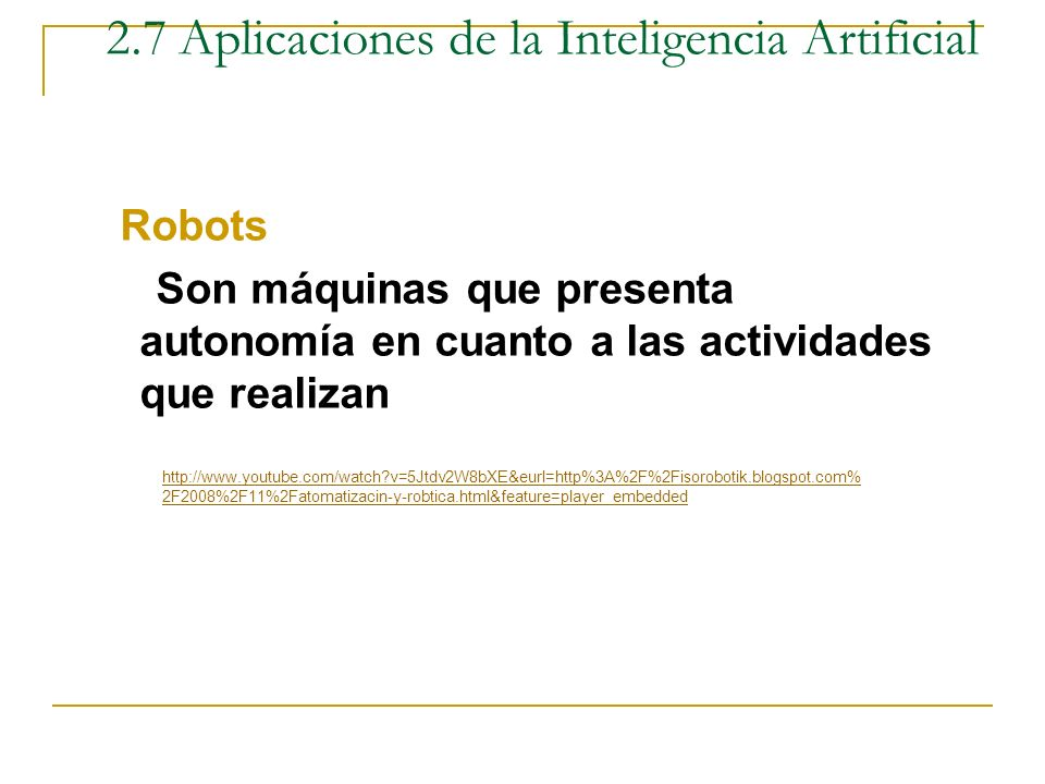 Aplicaciones en la Industria - Robótica (tercera generación). - Designación trabajador – máquina. - Optimización de desperdicio - Programación de tare