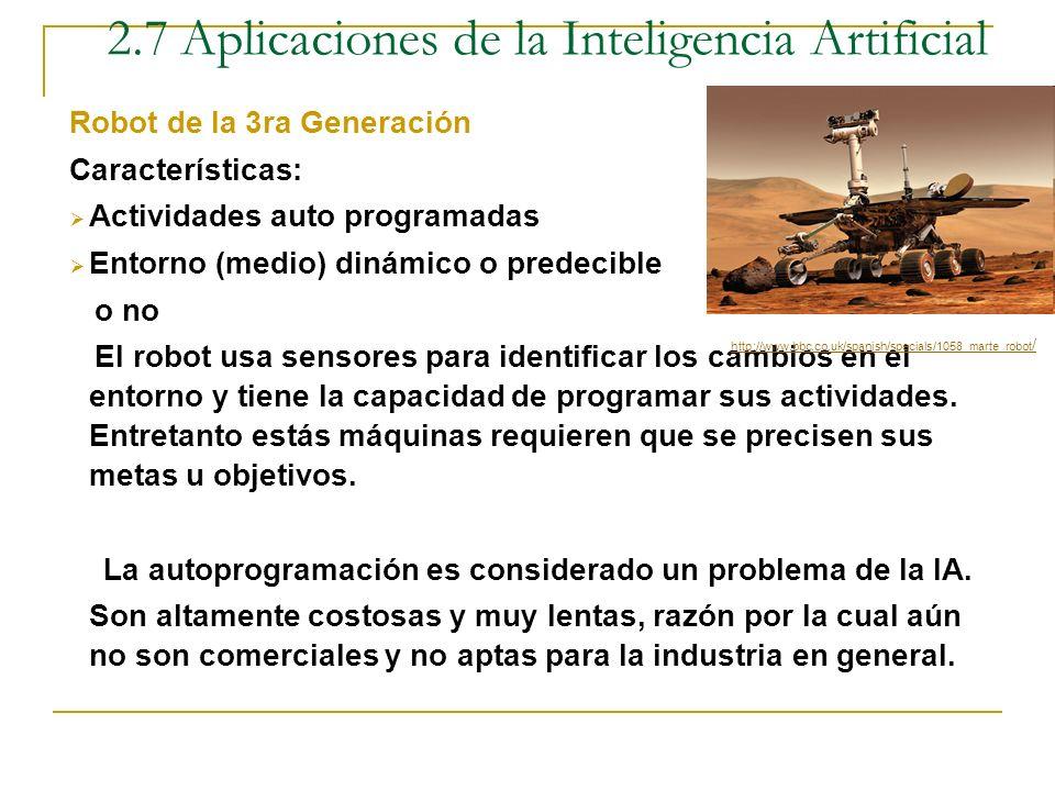 Robot de la 2da Generación Características: Actividades Programadas Entorno (medio) dinámico o predecible o no El robot usa sensores para identificar