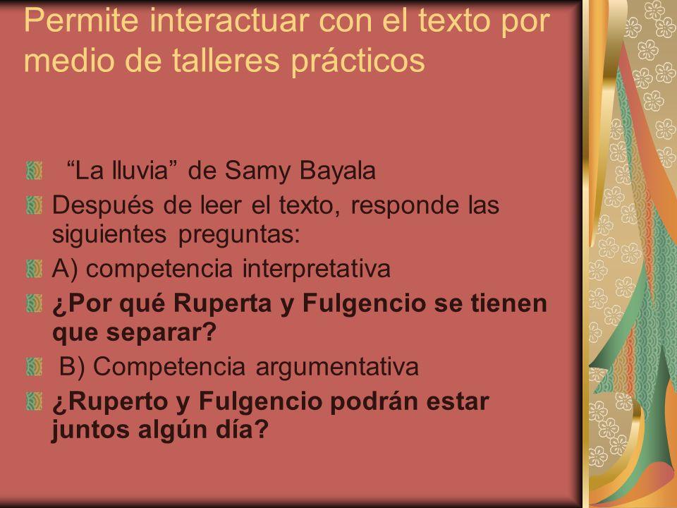 Permite interactuar con el texto por medio de talleres prácticos La lluvia de Samy Bayala Después de leer el texto, responde las siguientes preguntas: A) competencia interpretativa ¿Por qué Ruperta y Fulgencio se tienen que separar.