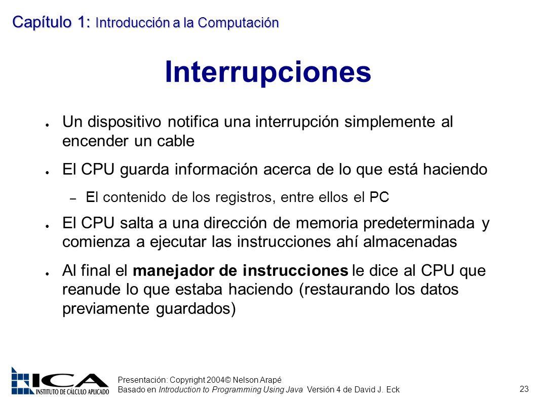 23 Presentación: Copyright 2004© Nelson Arapé Basado en Introduction to Programming Using Java Versión 4 de David J. Eck Capítulo 1: Introducción a la
