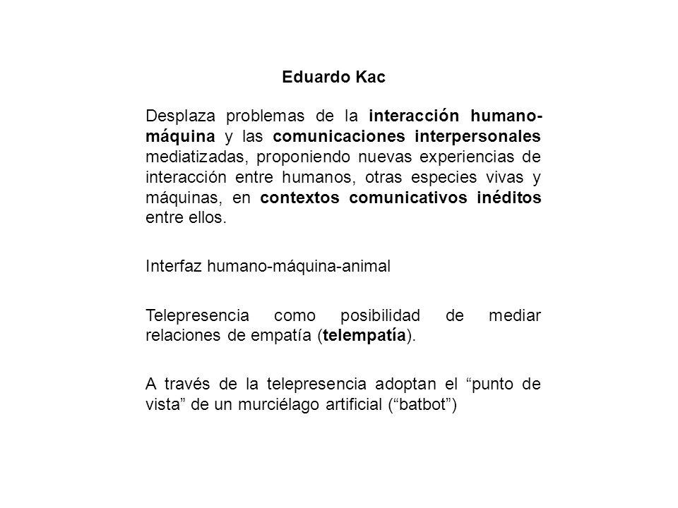 Desplaza problemas de la interacción humano- máquina y las comunicaciones interpersonales mediatizadas, proponiendo nuevas experiencias de interacción
