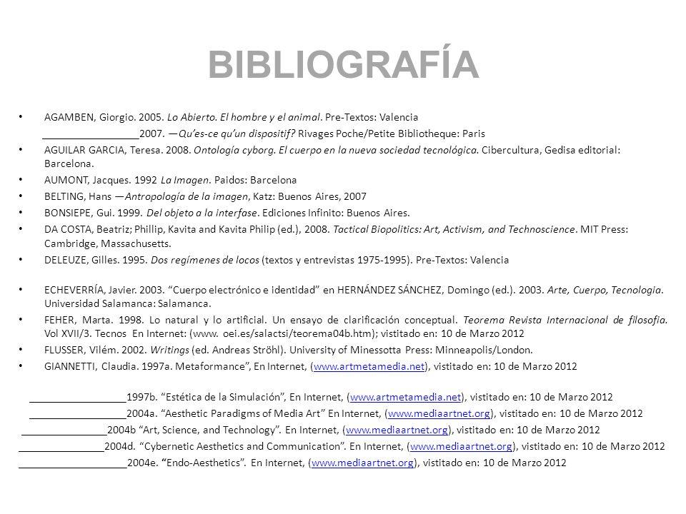 BIBLIOGRAFÍA AGAMBEN, Giorgio. 2005. Lo Abierto. El hombre y el animal. Pre-Textos: Valencia _________________2007. Ques-ce quun dispositif? Rivages P