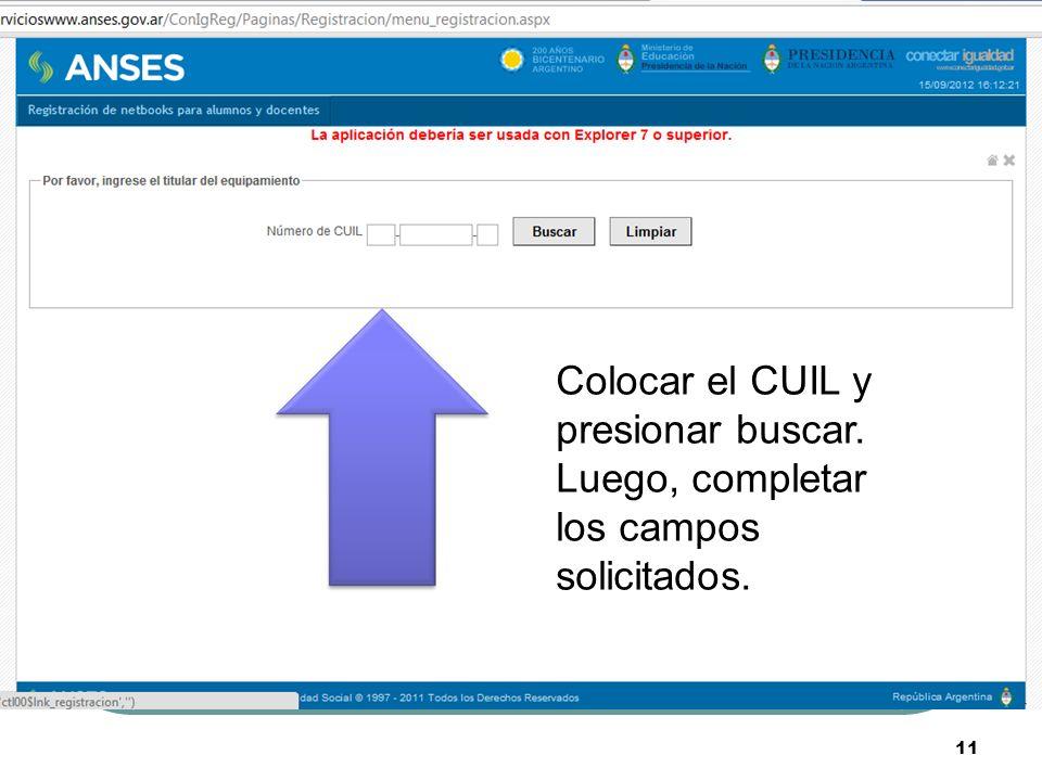 Colocar el CUIL y presionar buscar. Luego, completar los campos solicitados. 11