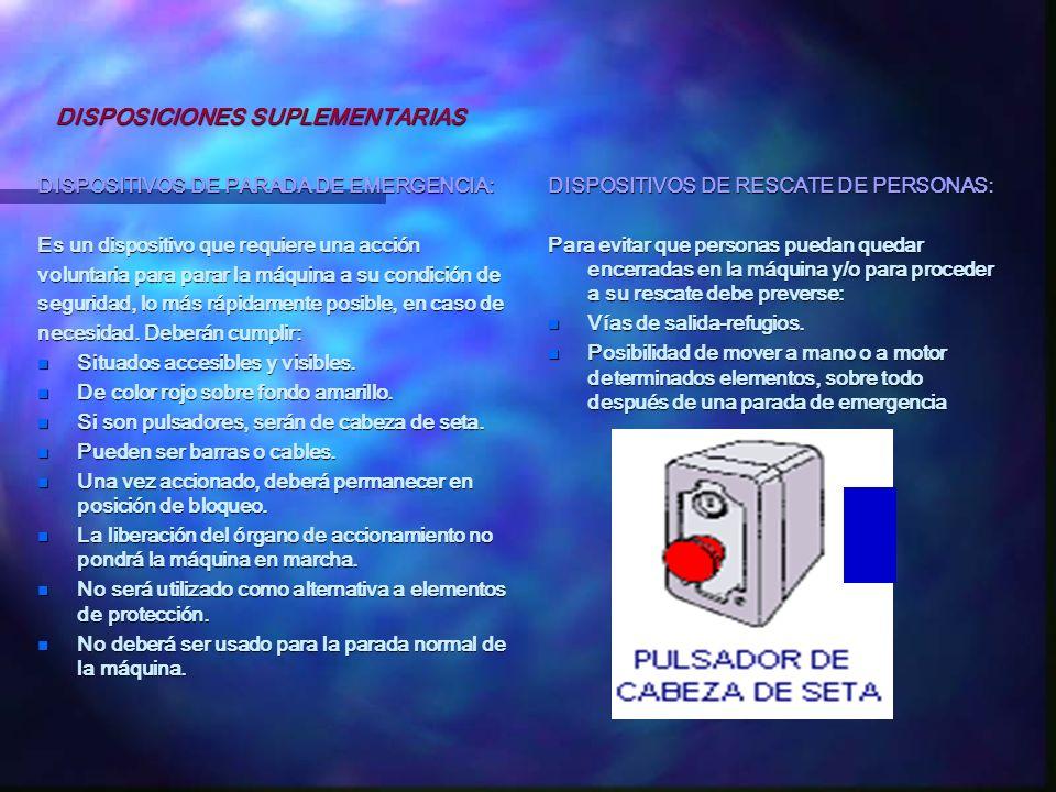 DISPOSITIVOS DE PARADA DE EMERGENCIA: Es un dispositivo que requiere una acción voluntaria para parar la máquina a su condición de seguridad, lo más r