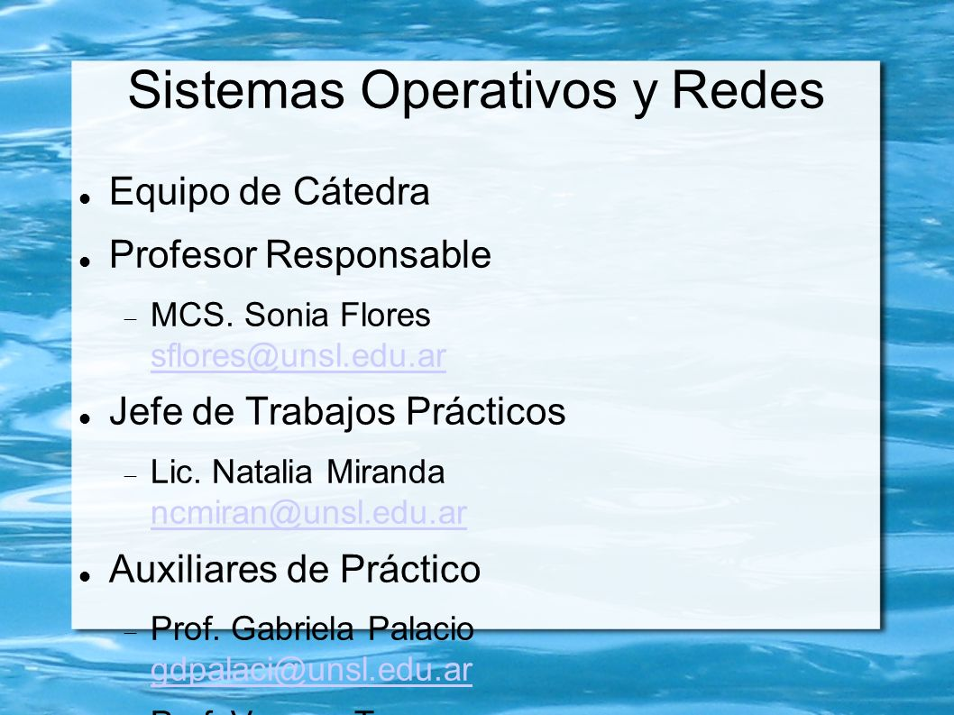 Sistemas Operativos y Redes Equipo de Cátedra Profesor Responsable MCS.